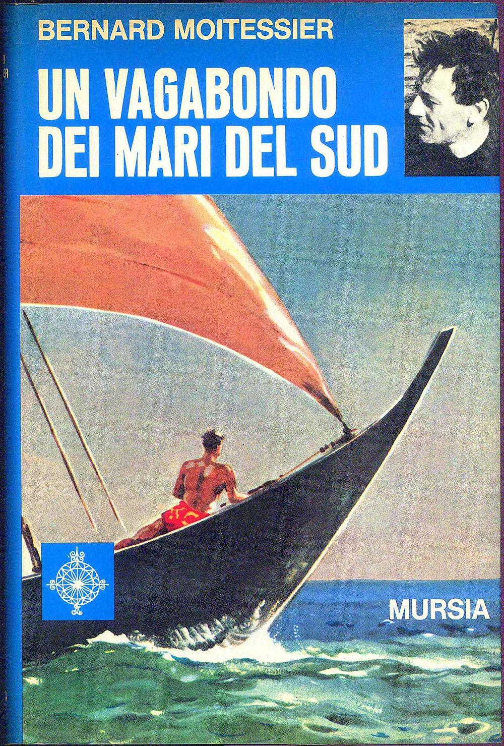 Bernard Moitessier - Vagabondi dei mari del sud