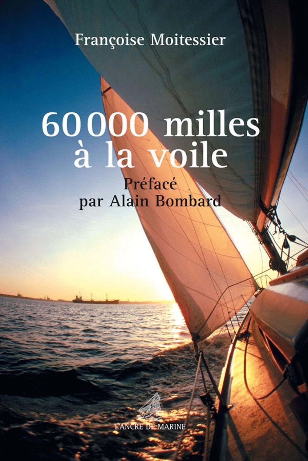 Françoise Moitessier - 60000 milésimas a la voile por Françoise Moitessier