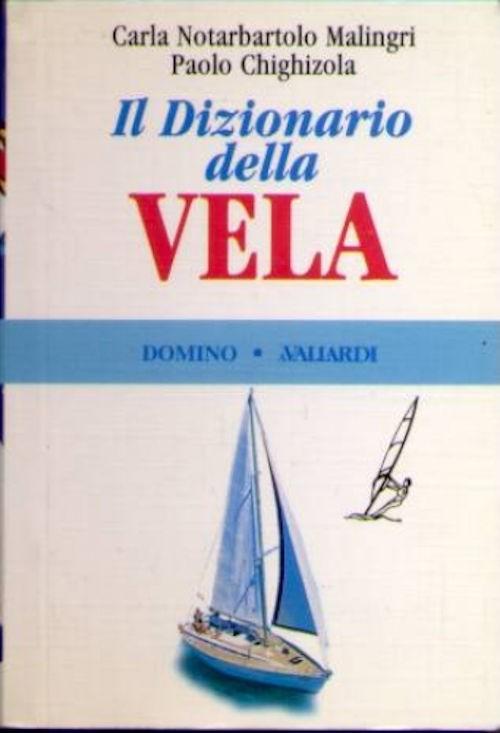 Carla Notarbarolo Malingri - Il dizionario della vela